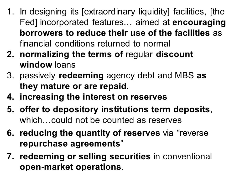 In designing its [extraordinary liquidity] facilities, [the Fed] incorporated features… aimed at encouraging borrowers to reduce their use of the facilities as financial conditions returned to normal